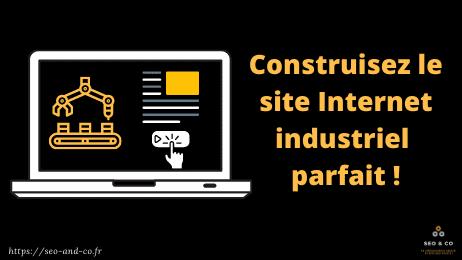 Créer un site web industriel parfait